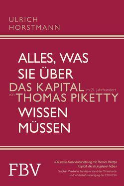 Alles, was Sie über 'Das Kapital im 21. Jahrhundert' von Thomas Piketty wissen müssen von Horstmann,  Ulrich