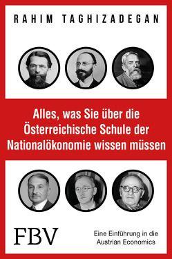 Alles, was Sie über die Österreichische Schule der Nationalökonomie wissen müssen von Taghizadegan,  Rahim