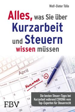 Alles, was Sie über Kurzarbeit und Steuern wissen müssen von Tölle,  Wolf-Dieter