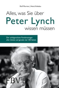 Alles, was Sie über Peter Lynch wissen müssen von Morrien,  Rolf, Vinkelau,  Heinz