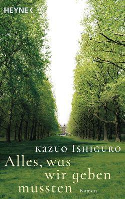 Alles, was wir geben mussten von Ishiguro,  Kazuo, Schaden,  Barbara