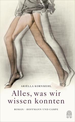 Alles, was wir wissen konnten von Kornmehl,  Ariëlla, Müller-Haas,  Marlene