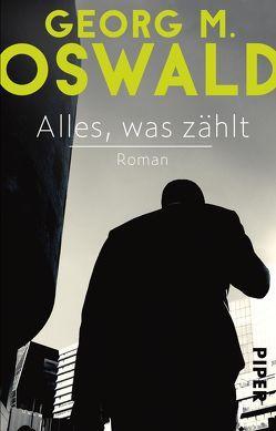 Alles, was zählt von Oswald,  Georg M.