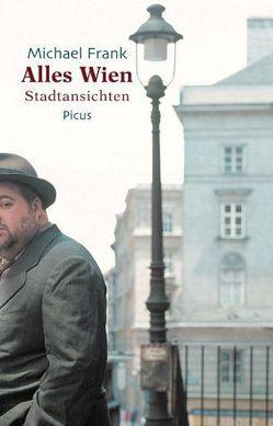 Alles Wien. Stadtansichten von Frank,  Michael