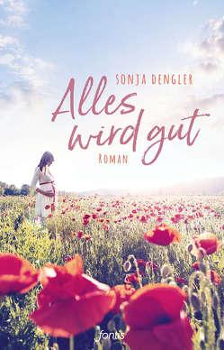 Alles wird gut von Dengler,  Sonja