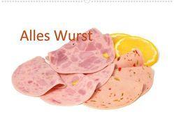 Alles Wurst (Posterbuch DIN A4 quer) von Oechsner,  Richard