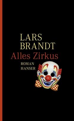Alles Zirkus von Brandt,  Lars