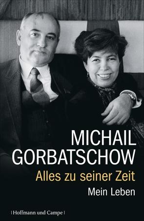 Alles zu seiner Zeit von Gorbatschow,  Michail, Veit,  Birgit