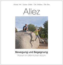 ALLEZ – Bewegung und Begegnung von Danner,  Franz, Hink,  Michael, Schäfer,  Norbert, Schelhorn,  Dirk, Ukas,  Elke