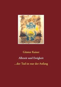 Allezeit und Ewigkeit von Kaiser,  Günter