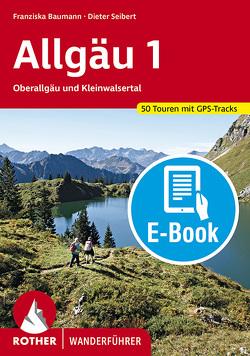 Allgäu 1 (E-Book) von Baumann,  Franziska, Seibert,  Dieter