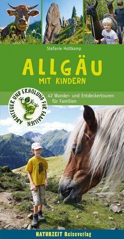 Allgäu mit Kindern von Holtkamp,  Stefanie