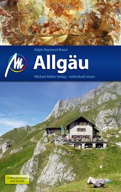 Allgäu Reiseführer Michael Müller Verlag von Raymond-Braun,  Ralph