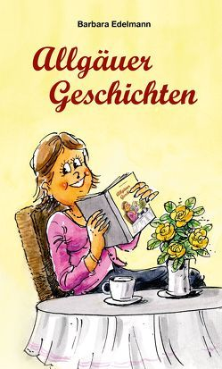 Allgäuer Geschichten von Edelmann,  Barbara