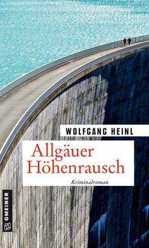 Allgäuer Höhenrausch von Heinl,  Wolfgang