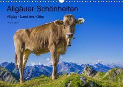 Allgäuer Schönheiten Allgäu – Land der Kühe (Wandkalender 2019 DIN A3 quer) von G. Allgöwer,  Walter