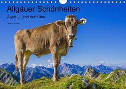 Allgäuer Schönheiten Allgäu – Land der Kühe (Wandkalender 2019 DIN A4 quer) von G. Allgöwer,  Walter