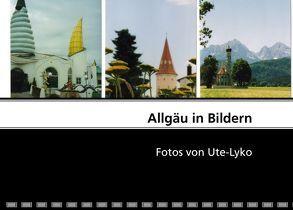 Allgäu in Bildern von Lyko,  Ute