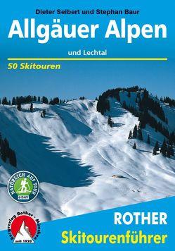 Allgäuer Alpen und Lechtal von Baur,  Stephan, Seibert,  Dieter