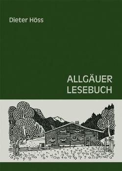 Allgäuer Lesebuch von Höss,  Dieter