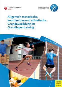 Allgemein motorische, koordinative und athletische Grundausbildung im Grundlagentraining von Guhs,  Paul, Oltmanns,  Klaus, Richter,  Frank