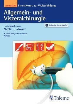 Allgemein- und Viszeralchirurgie essentials von Schwarz,  Nicolas T.
