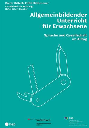Allgemeinbildender Unterricht für Erwachsene von Bitterli,  Dieter, EHB, Hiltbrunner,  Edith
