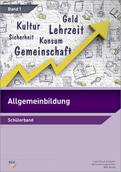 Allgemeinbildung Band 1 von Hungerbühler,  Raimund, Schäuble,  Luzia, Spring,  Willi