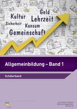 Allgemeinbildung Band 1 von Grössl-Schäuble,  Luzia, Hungerbühler,  Raimund, Spring,  Willi