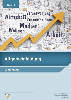 Allgemeinbildung Band 2 von Grössl-Schäuble,  Luzia, Hungerbühler,  Raimund, Spring,  Willi