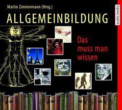 Allgemeinbildung – Das muss man wissen – Hörbuch-Box von Köhler,  Marina, Schwarzmaier,  Michael, Zimmermann,  Martin