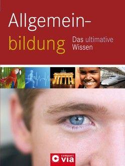 Allgemeinbildung – Das ultimative Wissen von Tiefenbacher,  Angelika