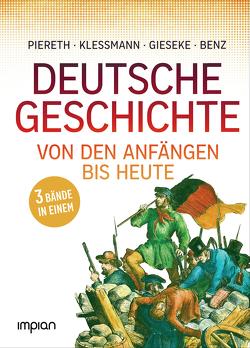Allgemeinbildung: Deutsche Geschichte von den Anfängen bis heute von Benz,  Wolfgang, Gieseke,  Jens, Klessmann,  Christoph, Kock,  Hauke, Piereth,  Wolfgang