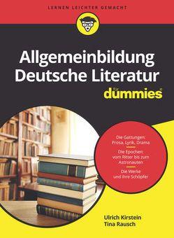 Allgemeinbildung deutsche Literatur für Dummies von Kirstein,  Ulrich, Rausch,  Tina