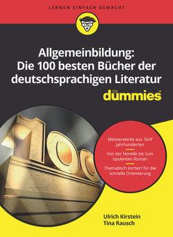 Allgemeinbildung: Die 100 besten Bücher der deutschsprachigen Literatur für Dummies von Kirstein,  Ulrich, Rausch,  Tina