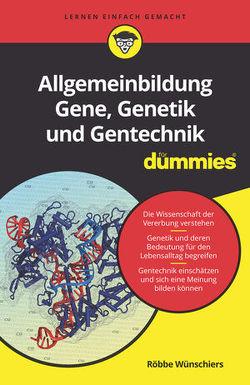 Allgemeinbildung Gene, Genetik und Gentechnik für Dummies von Wünschiers,  Röbbe