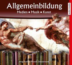 Allgemeinbildung – Medien • Musik • Kunst von Köhler,  Marina, Schwarzmaier,  Michael, Zimmermann,  Martin