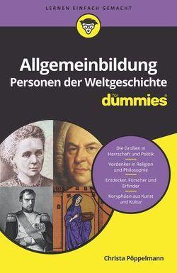 Allgemeinbildung Personen der Weltgeschichte für Dummies von Pöppelmann,  Christa