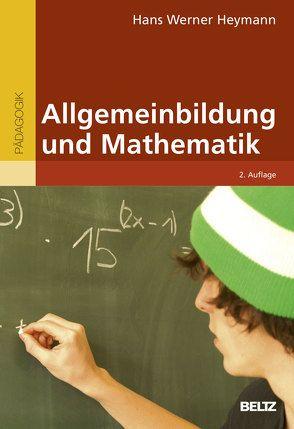 Allgemeinbildung und Mathematik von Heymann,  Hans Werner