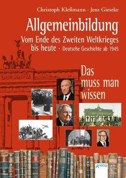 Allgemeinbildung. Vom Ende des Zweiten Weltkriegs bis heute von Gieseke,  Jens, Klessmann,  Christoph, Kock,  Hauke