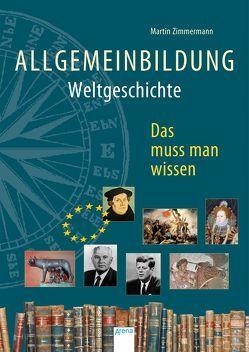 Allgemeinbildung. Weltgeschichte von Kock,  Hauke, Zimmermann,  Martin