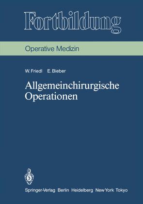 Allgemeinchirurgische Operationen von Bieber,  Erika, Friedl,  Wilhelm, Junghanns,  K.