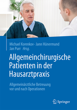 Allgemeinchirurgische Patienten in der Hausarztpraxis von Hünermund,  Jann, Korenkov,  Michael, Purr,  Jan