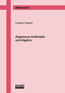 Allgemeine Arithmetik und Algebra von Posthoff,  Christian, Steinbach,  Bernd