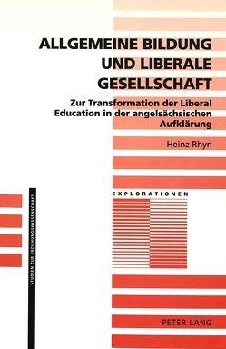Allgemeine Bildung und liberale Gesellschaft von Rhyn,  Heinz