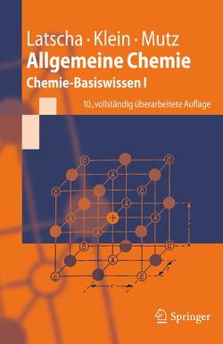 Allgemeine Chemie von Klein,  Helmut Alfons, Latscha,  Hans Peter, Mutz,  Martin