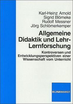 Allgemeine Didaktik und Lehr-Lernforschung von Arnold,  Karl-Heinz, Blömeke,  Sigrid, Messner,  Rudolf, Schlömerkemper,  Jörg