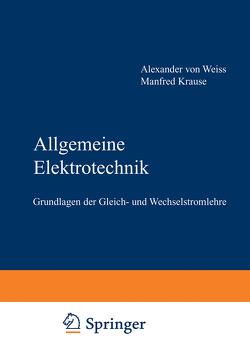 Allgemeine Elektrotechnik von Krause,  Manfred, Weiss,  Alexander ˜vonœ
