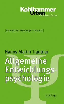 Allgemeine Entwicklungspsychologie von Selg,  Herbert, Trautner,  Hanns Martin, Ulich,  Dieter
