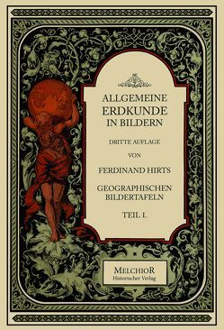Allgemeine Erdkunde in Bildern von Arnold Ludwig und Alwin Oppel